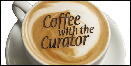 Coffee with the Curator Series